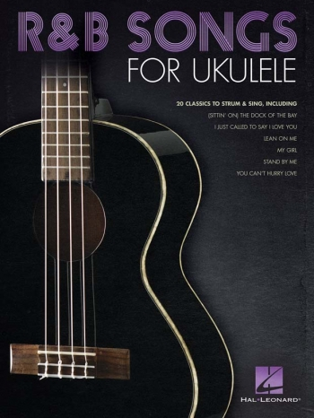 R&B Songs For Ukulele: Melody Line Lyrics And Chords