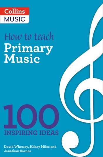 How To Teach: Primary Music: 100 Inspiring Ideas