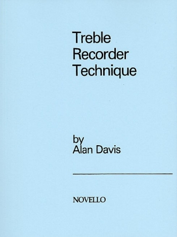 Treble Recorder Technique By Alan Davis