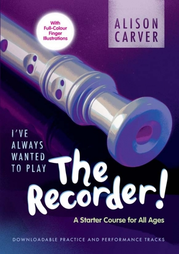 I've Always Wanted To Play The Recorder: Book & Audio: Descant Recorder