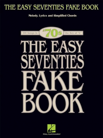 The Easy Seventies Fake Book: Melody Lyrics And Easy Chords