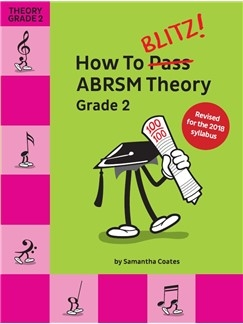 How To Blitz! ABRSM Theory Grade 2 (Samantha Coates) Revised