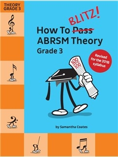 How To Blitz! ABRSM Theory Grade 3 (Samantha Coates) Revised