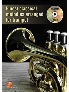Finest Classical Melodies Arranged For Trumpet: Book & CD (K Baker)