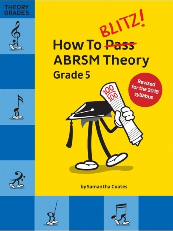 How To Blitz! ABRSM Theory Grade 5 (Samantha Coates) Revised