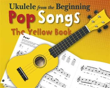Ukulele From The Beginning Pop Songs The Yellow Book