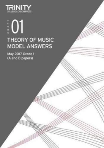 Trinity College London Theory Of Music Model Answers (May 2017) Grade 1