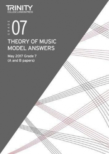 Trinity College London Theory Of Music Model Answers (May 2017) Grade 7
