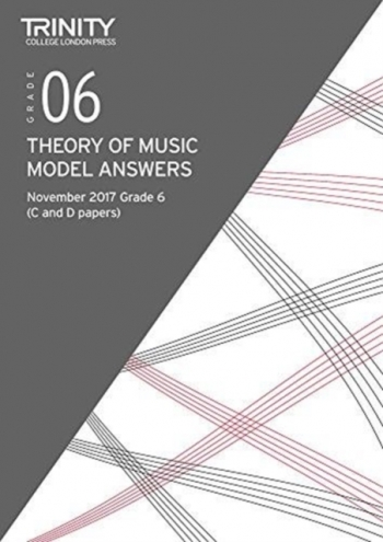 Trinity College London Theory Of Music Model Answers (November 2017) Grade 6