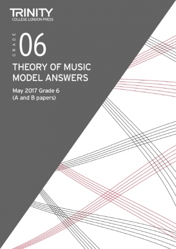 Trinity College London Theory Of Music Model Answers (May 2017) Grade 6
