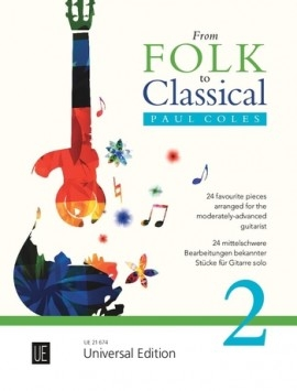 From Folk To Classical 2 For Guitar: 24 Pieces For The Moderately Advanced Guitar