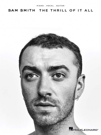 Sam Smith: The Thrill Of It All: Piano, Vocal And Guitar