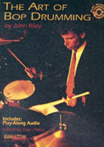 Art Of Bop Drumming (Drums) By John Riley