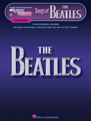 E-Z Play Today Volume 6: Songs Of The Beatles - 2nd Edition
