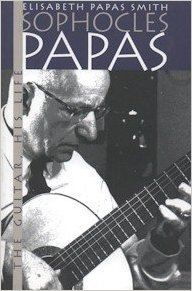 Sophocles Papas: The Guitar - His Life