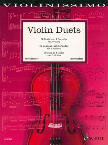 Violinissimo: Violin Duets: 30 Duets From 4 Centuries For 2 Violins