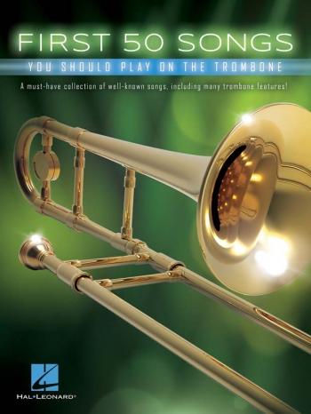 First 50 Songs You Should Play On The Trombone Solo