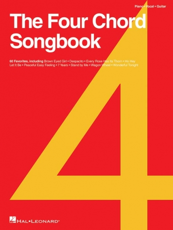 The Four Chord Songbook: 60 Favourites Piano Vocal & Guitar