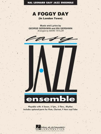Easy Jazz Ensemble: A Foggy Day (In London Town): Ensemble Score & Parts
