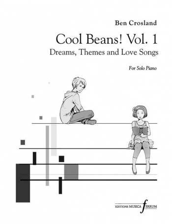 Cool Beans! Vol.1: Dreams, Themes And Love Songs Piano Solo (Crosland)