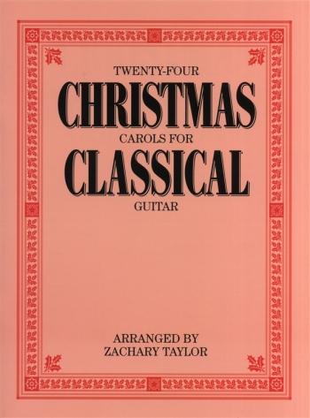 Twenty-Four Christmas Carols For Classical Guitar