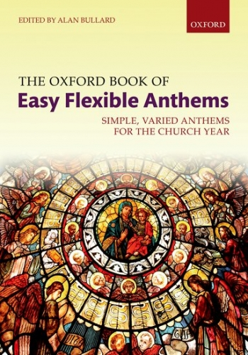 The Oxford Book Of Easy Flexible Anthems: Spiral Bound: Simple, Varied Anthems  (alan Bull