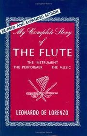 My Complete Story Of The Flute: The Instrument, The Performer, The Music (L De Lorenzo)