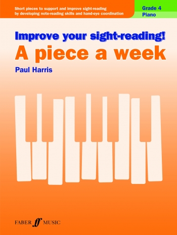 Improve Your Sight-Reading A Piece A Week: Piano Grade 4 (Paul Harris)