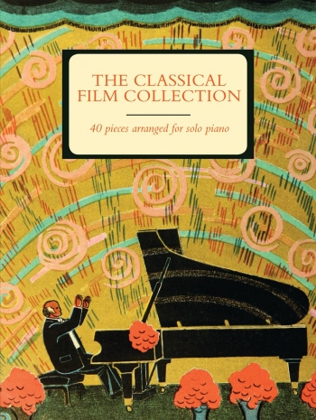 The Classical Film Collection: 40 Pieces Arranged For Solo Piano