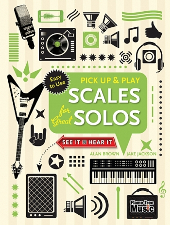 PICK UP AND PLAY Scales For Great Solos