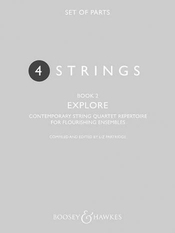 4 Strings - Book 2 Explore: Set Of Parts: Contemporary String Quartet Repertoire