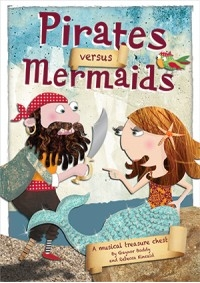 Pirates Versus Mermaids: Ages 5-11  Book & Cd  (by Gaynor Boddy And Rebecca Kincaid)