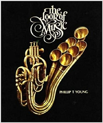 The Look Of Music: Rare Musical Instruments, 1500-1900 (Phillip T Young)