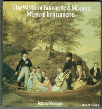The World Of Romantic & Modern Musical Instruments (Jeremy Montagu)