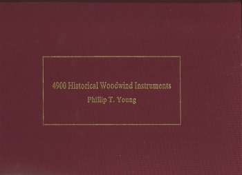 4900 Historical Woodwind Instruments By Phillip T Young