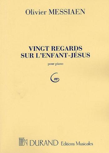 Vingt Regards Sur L'Enfant-Jésus Piano (Durand)
