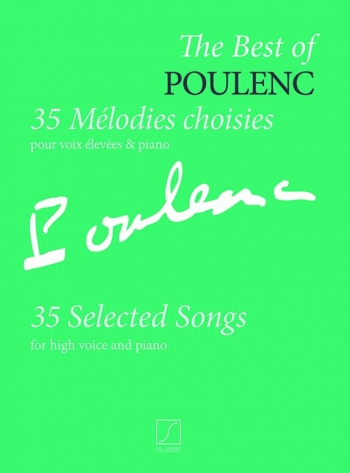 The Best Of Poulenc - 35 Mélodies Choisies: 35 Selected Songs For High Voice And Piano (Sa