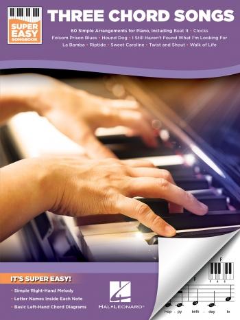 Three Chord Songs: Super Easy Songbook: Melody Line Chords & Lyrics