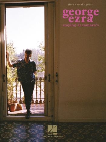 George Ezra: Staying At Tamara's: Piano Vocal Guitar