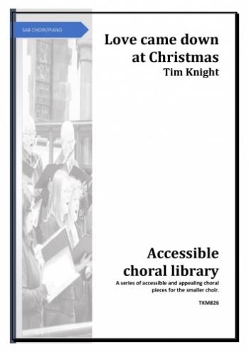 Love Came Down At Christmas SAB Choir (Tim Knight)