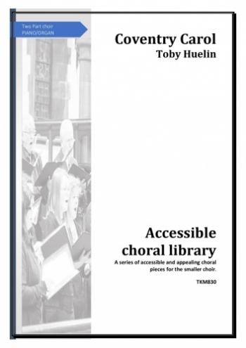 Coventry Carol SAB Choir (Toby Huelin)