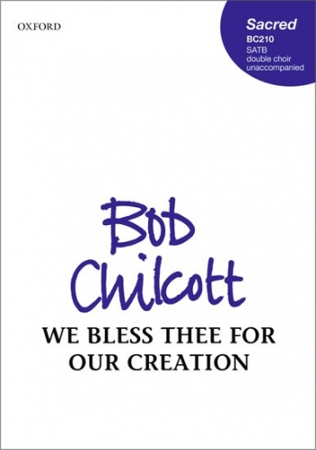 We Bless Thee For Our Creation: Vocal: SATB