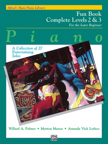 Alfred Basic Piano Fun Book: Level 2 & 3 Complete