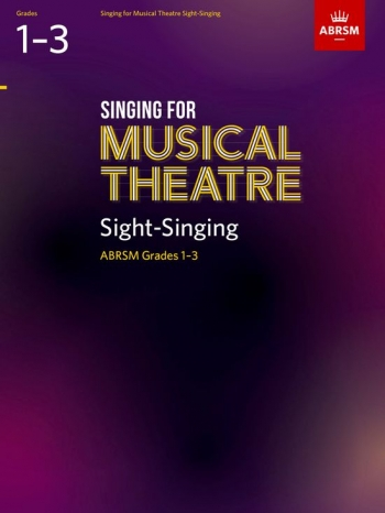ABRSM Singing For Musical Theatre Sight-Singing: Grades 1-3 From 2019