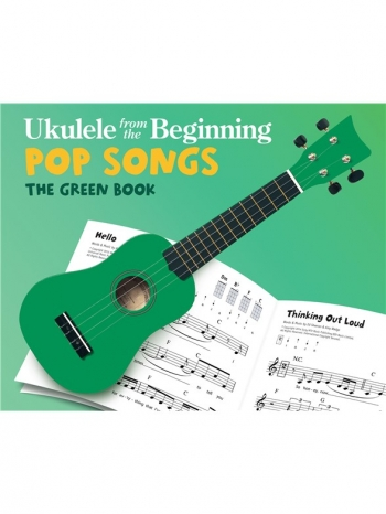 Ukulele From The Beginning Pop Songs The Green Book