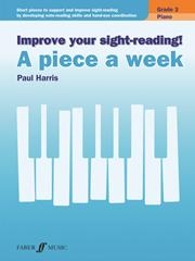 Improve Your Sight-Reading A Piece A Week. Piano Grade 3 (Paul Harris)