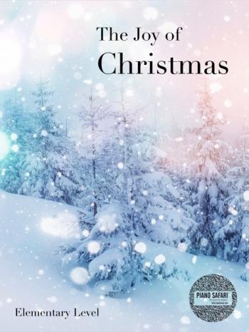 Piano Safari: The Joy Of Christmas: Book 1: Elementary