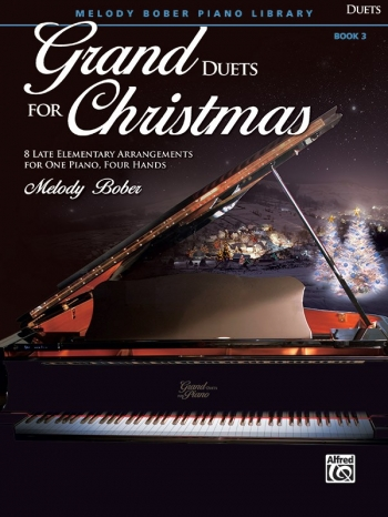 Grand Duets For Christmas, Book 3: Piano Duet