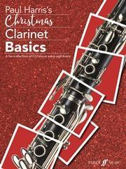 Christmas Clarinet Basics: Clarinet & Piano (Paul Harris)