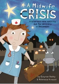 A Midwife Crisis Ages 5-9 Years Book & CD (Gaynor Boddy And Rebecca Kincaid)
